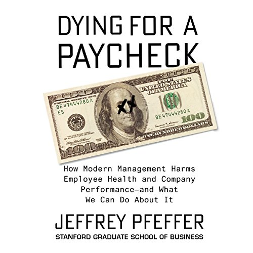 Dying for a Paycheck Audiobook By Jeffrey Pfeffer cover art