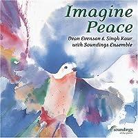 Imagine Peace by Dean Evenson & Singh Kaur (2005-05-03)