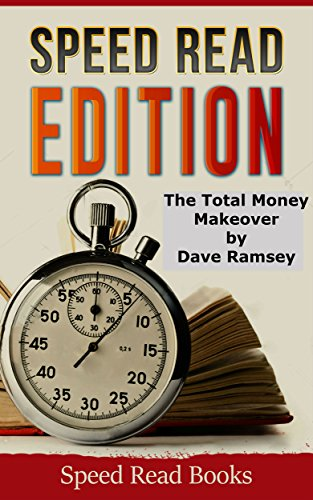 Total Money Makeover by Dave Ramsey (Speed Read Edition): Speed Read Books (English Edition)
