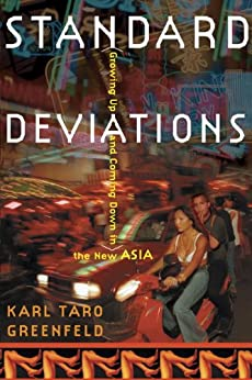 Standard Deviations: Growing Up and Coming Down in the New Asia by [Karl Taro Greenfeld]