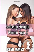 Seducing Straight Women Saga 2