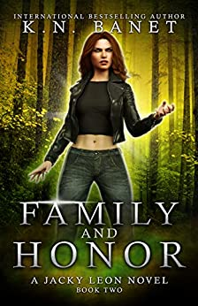 Family and Honor (Jacky Leon Book 2) by [K.N. Banet]