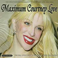 Maximum Courtney Love: Audio..