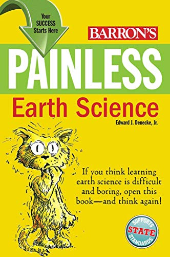 Compare Textbook Prices for Painless Earth Science Barron's Painless Illustrated Edition ISBN 9780764146015 by Denecke Jr., Edward J.