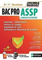 Bac Pro ASSP - Nutrition, alimentation, services à l'usager, ergonomie, soins, animation, éducation à la santé - Guide Reflexe - 2de/1re/Tle - Bac 2020 et 2021 de Caroline Lavaivre