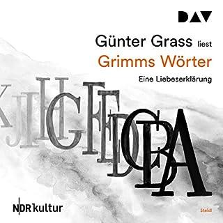 Grimms Wörter                   Autor:                                                                                                                                 Günter Grass                               Sprecher:                                                                                                                                 Günter Grass                      Spieldauer: 13 Std. und 49 Min.     3 Bewertungen     Gesamt 3,3