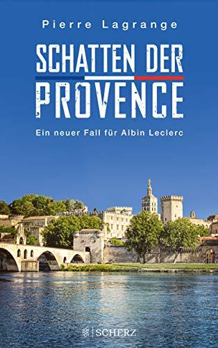 Schatten der Provence: Ein neuer Fall für Albin Leclerc (Ein Fall für Commissaire Leclerc 4)