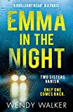 Emma in the Night: The bestselling new gripping thriller from the author of All is Not Forgotten...