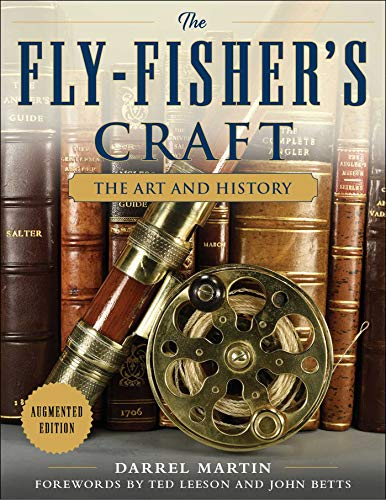 The Fly-Fisher's Craft: The Art and History by [Darrel Martin, Ted Leeson, John Betts]