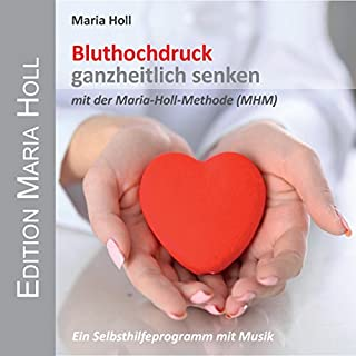 Bluthochdruck ganzheitlich senken mit der Maria-Holl-Methode (MHM) Titelbild