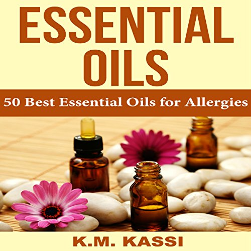 Essential Oils: 50 Best Essential Oils for Allergies audiobook cover art