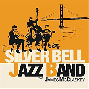 Silver Bell Jazz Band (feat. James McClaskey)