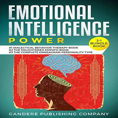 Emotional Intelligence Power 3-1 Bundle Book     #1 Dialectical Behavior Therapy Book #2 The Enlightened Empath Book #3 The Complete Enneagram Personality Type Book              By:                                                                                                                                 William E. Joyce                               Narrated by:                                                                                                                                 Benjamin Bohren,                                                                                        Matt Buzonas                      Length: 4 hrs and 21 mins     49 ratings     Overall 4.9