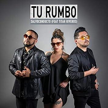 Tu Rumbo (feat. Titah Riveros)