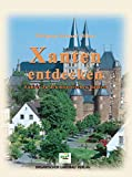 Image of Xanten entdecken: Führer zu den historischen Bauten