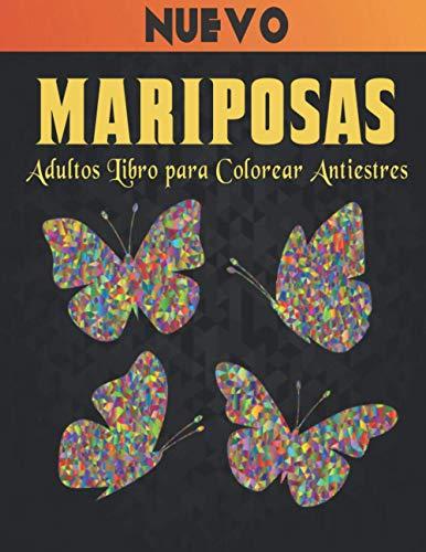 Mariposas Adultos Libro para Colorear Antiestres: Libro de Colorear Aliviar el Estrés 50 Mariposas de una cara para Aliviar el Estrés y Relajación ... ِMariposas para colorear para adultos