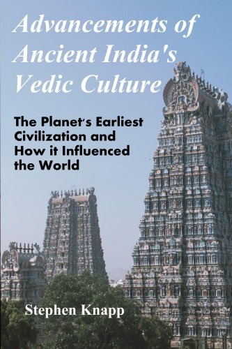 Advancements of Ancient India's Vedic Culture: The Planet's Earliest Civilization and How it Influenced the World (English Edition)