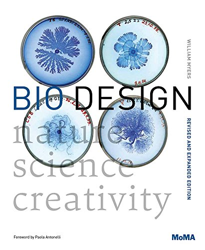 Compare Textbook Prices for Bio Design: Nature + Science + Creativity Expanded, Revised Edition ISBN 9781633450714 by Antonelli, Paola,Myers, William