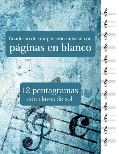 Cuaderno de composición musical con páginas en blanco - 12 pentagramas con claves de sol