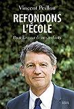 Refondons l'école. Pour l'avenir de nos enfants (Sciences humaines (H.C.)) (French Edition)