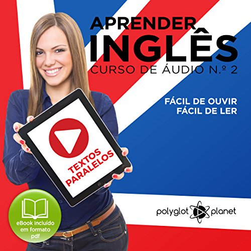 Aprender Inglês | Textos Paralelos | Fácil de Ouvir - Fácil de Ler No. 2 [Learn English | Parallel Texts | Easy to Play - Easy to Read No. 2] cover art