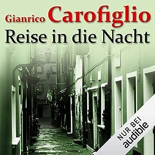 Reise in die Nacht                   Autor:                                                                                                                                 Gianrico Carofiglio                               Sprecher:                                                                                                                                 Erich Räuker                      Spieldauer: 7 Std. und 40 Min.     561 Bewertungen     Gesamt 4,2