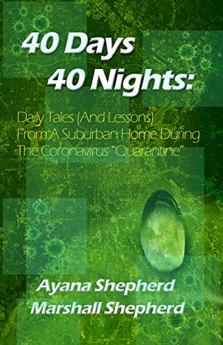 """40 Days 40 Nights: Daily Tales (And Lessons) From a Suburban Home During the Coronavirus """"Quarantine"""""""