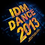 Idm Dance 2013 (Intelligent Dance Electronic Club Music Experience)