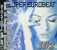 Super Eurobeat 102 by Super Eurobeat V.102 (2006-06-22)