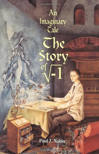An Imaginary Tale: The Story of [the square root of minus one]