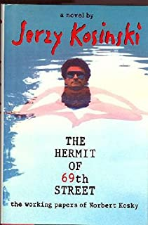 The Hermit of 69th Street: The Working Papers of Norbert Kosky