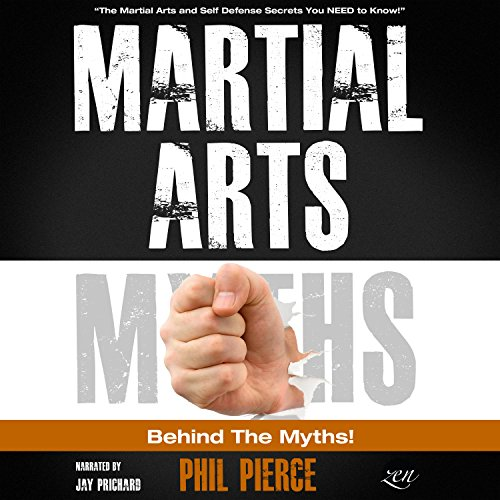 Martial Arts: Behind the Myths! audiobook cover art