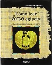 Como Leer el Arte Egipcio: Guma de Jeroglmficos (Spanish Edition) by Richard W. Wilkinson(2004-04-01)