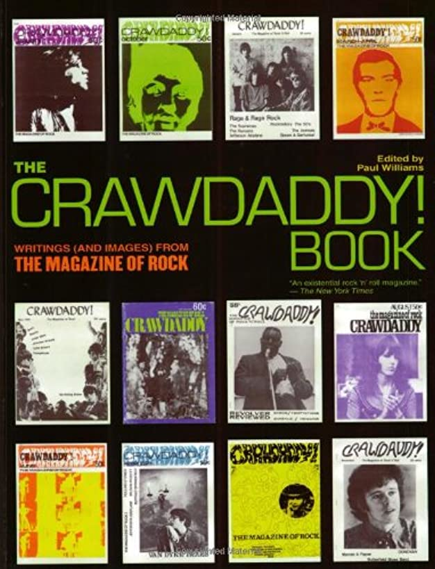 The Crawdaddy! Book: Writings (and Images) from the Magazine of Rock