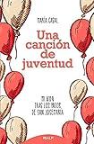 Una Cancion De Juventud: Mi vida tras los pasos de san Josemaría (Libros sobre el Opus Dei)