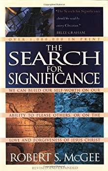 Paperback The Search for Significance : Seeing Your True Worth Through God's Eyes Book