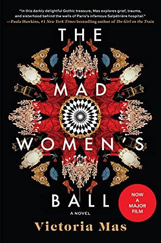 Mad Women's Ball: A Novel