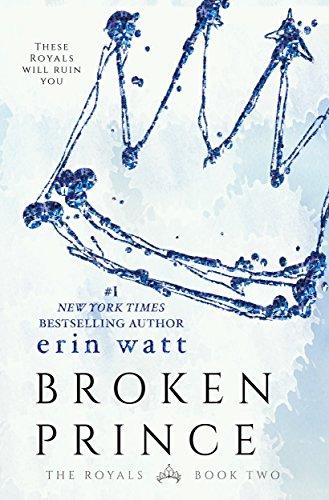 Amazon.com: Broken Prince: A Novel (The Royals Book 2) eBook: Watt, Erin:  Kindle Store
