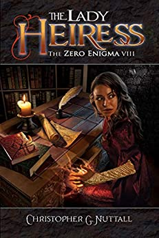 The Lady Heiress (The Zero Enigma Book 8) by [Christopher G. Nuttall, Brad Fraunfelter]