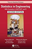 Statistics in Engineering: With Examples in MATLAB® and R, Second Edition (Chapman & Hall/CRC Texts in Statistical Science)