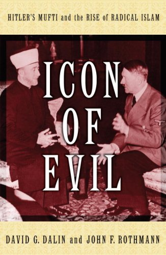 Icon of Evil: Hitler's Mufti and the Rise of Radical Islam (English Edition)