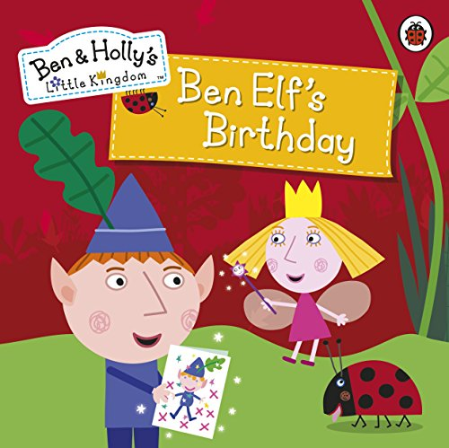 Ben and Holly's Little Kingdom: Ben Elf's Birthday Storybook (Ben & Holly's Little Kingdom) (English Edition)
