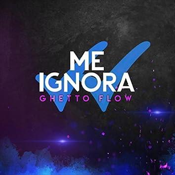 Me Ignora