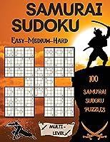 Samurai Sudoku: 100 Samurai Sudoku Puzzles 33 Easy - 33 Medium - 34 Hard Puzzles
