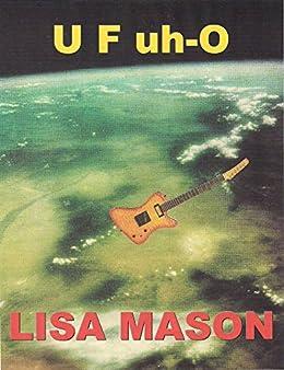 [Lisa Mason]のU F uh-O (English Edition)