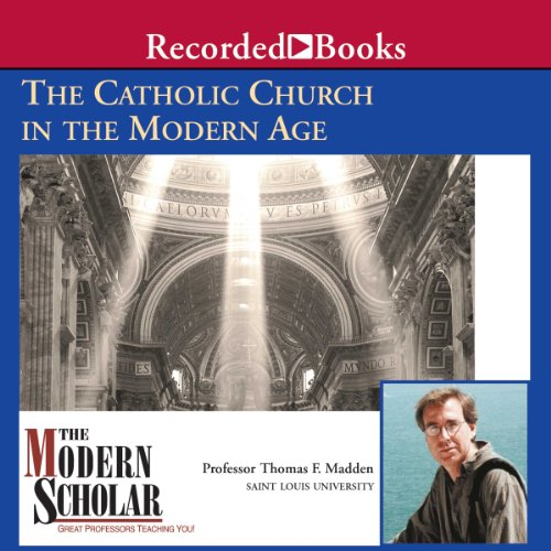 The Modern Scholar: The Catholic Church in the Modern Age                   By:                                                                                                                                 Thomas F. Madden                               Narrated by:                                                                                                                                 Thomas F. Madden                      Length: 8 hrs and 7 mins     62 ratings     Overall 4.4