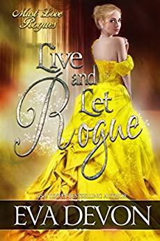 Live and Let Rogue (Must Love Rogues Book 4) by [Eva Devon]