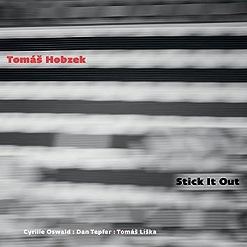 Stick It Out (feat. Cyrille Oswald, Dan Tepfer, Tomáš Liška)