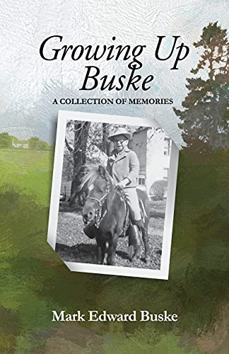 Growing Up Buske: A Collection of Memories