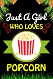 Just A Girl Who loves Popcorn: Popcorn Foods Lover Blank...